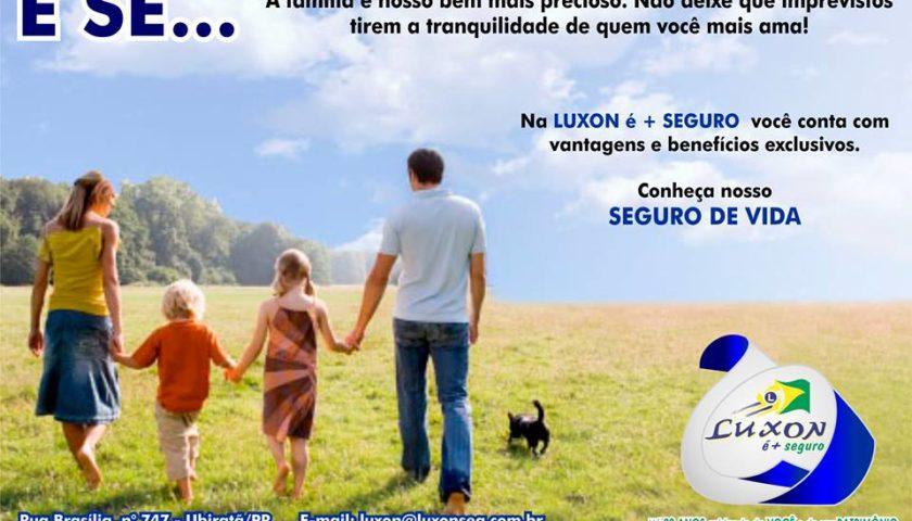 Luxon é + Seguro: Faça um seguro de vida e minimize o impacto que os imprevistos podem trazer para nossas vidas