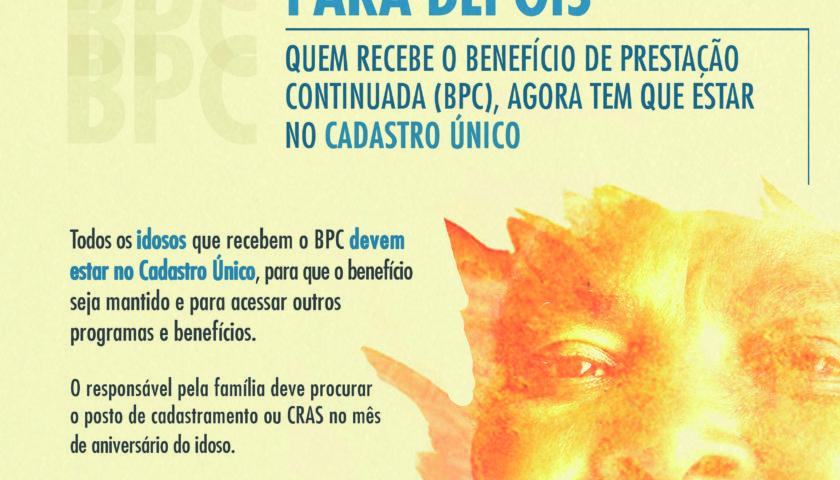 ASSISTÊNCIA SOCIAL: Agora quem recebe o Benefício de Prestação Continuada (BPC) tem que estar no Cadastro Único